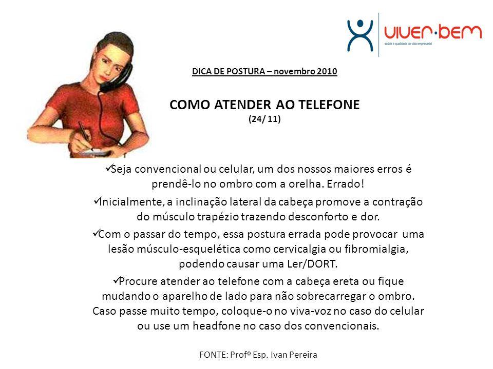 DICA DE POSTURA – novembro 2010 COMO ATENDER AO TELEFONE (24/ 11)