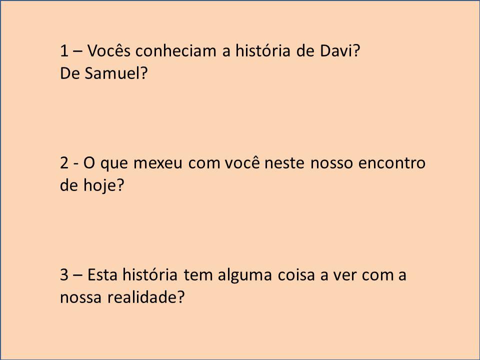 1 – Vocês conheciam a história de Davi