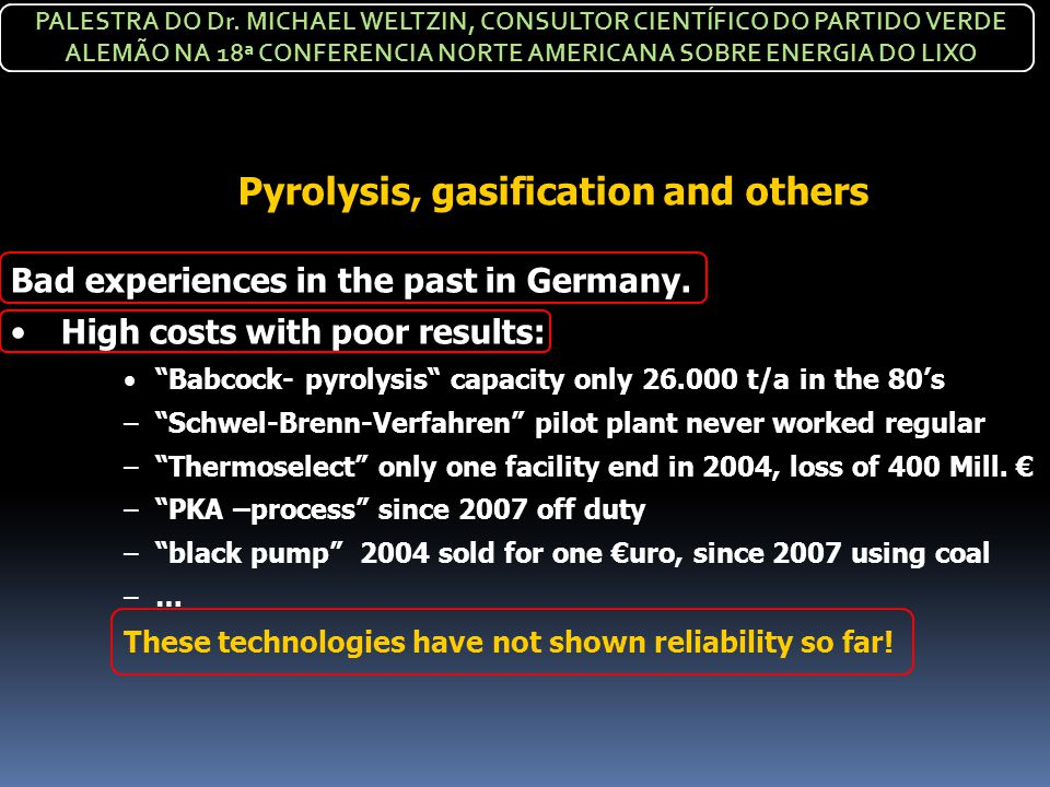 Pyrolysis, gasification and others