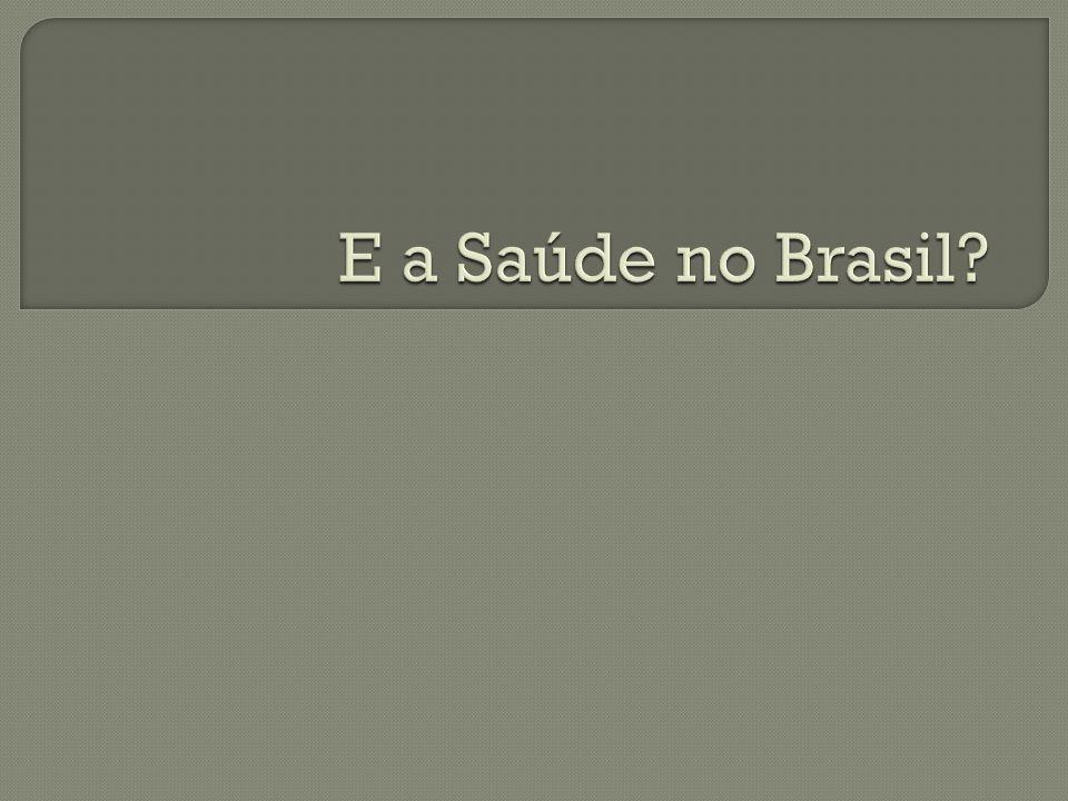 E a Saúde no Brasil