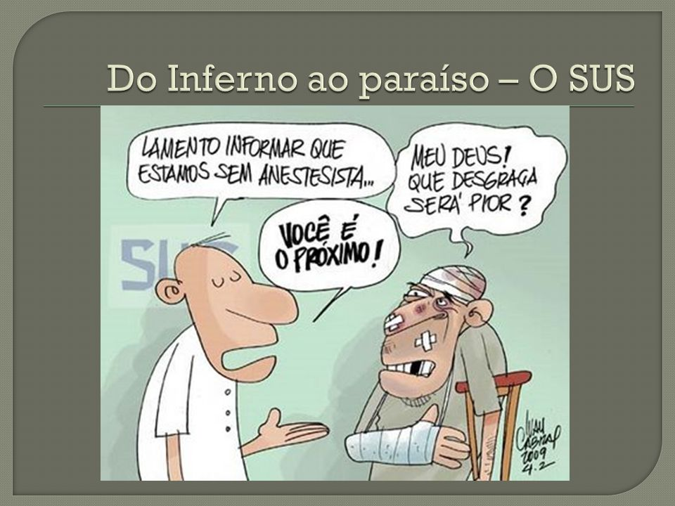 Do Inferno ao paraíso – O SUS