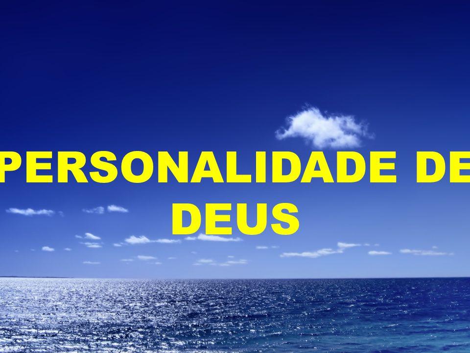 PERSONALIDADE DE DEUS