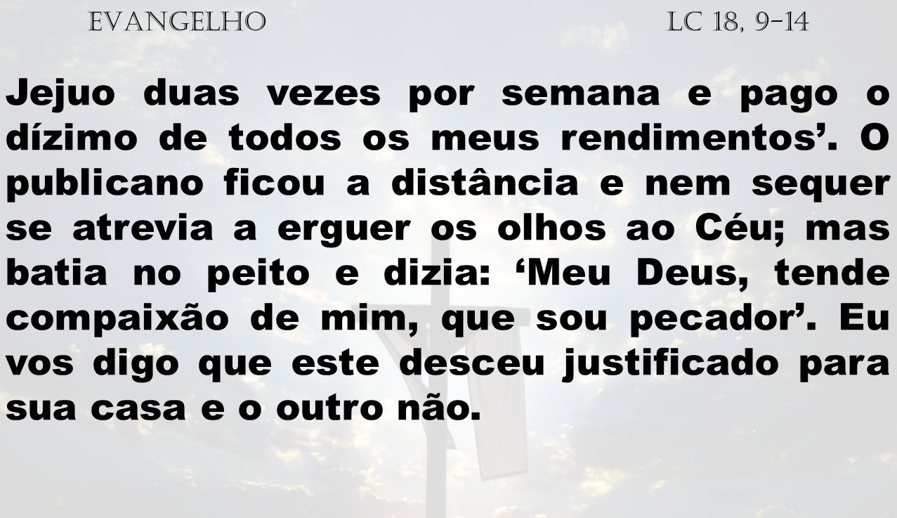 EVANGELHO Lc 18, 9-14