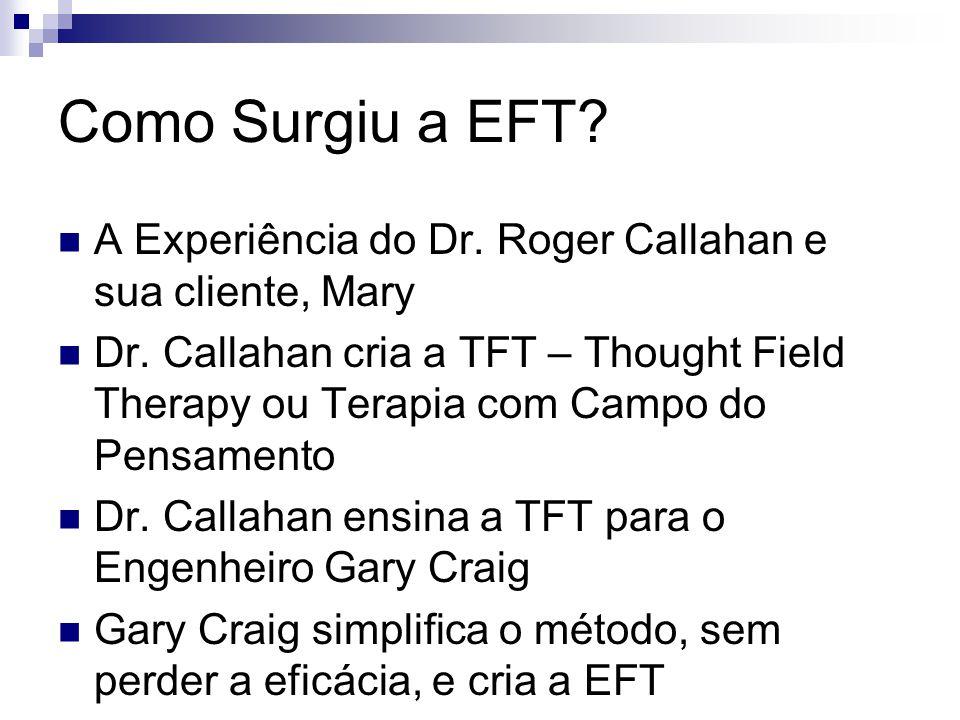 Como Surgiu a EFT A Experiência do Dr. Roger Callahan e sua cliente, Mary.