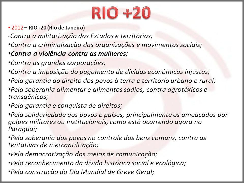 RIO +20 Contra a criminalização das organizações e movimentos sociais;