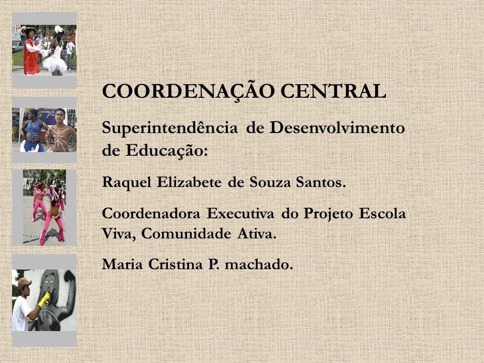 COORDENAÇÃO CENTRAL Superintendência de Desenvolvimento de Educação: