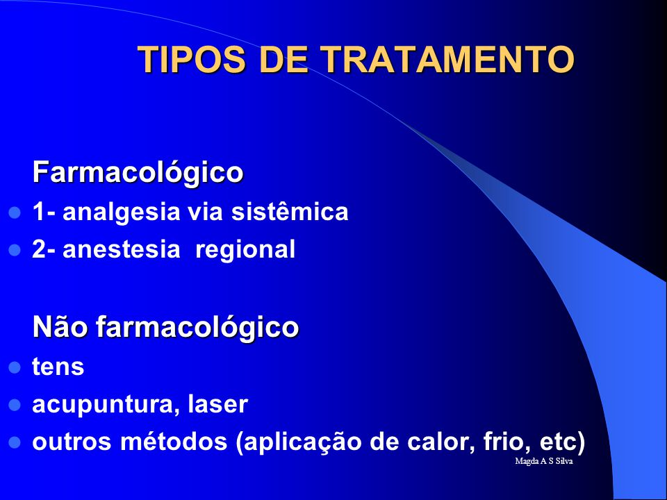 TIPOS DE TRATAMENTO Farmacológico Não farmacológico