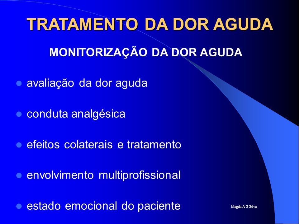 TRATAMENTO DA DOR AGUDA MONITORIZAÇÃO DA DOR AGUDA