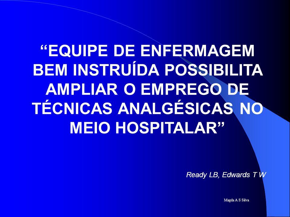 EQUIPE DE ENFERMAGEM BEM INSTRUÍDA POSSIBILITA AMPLIAR O EMPREGO DE TÉCNICAS ANALGÉSICAS NO MEIO HOSPITALAR