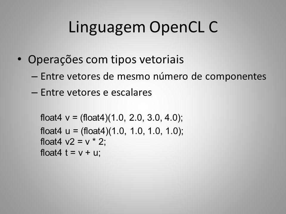 Linguagem OpenCL C Operações com tipos vetoriais