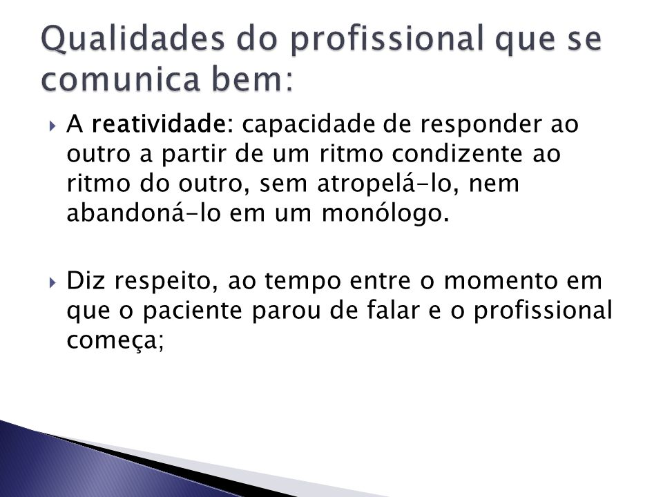 Qualidades do profissional que se comunica bem: