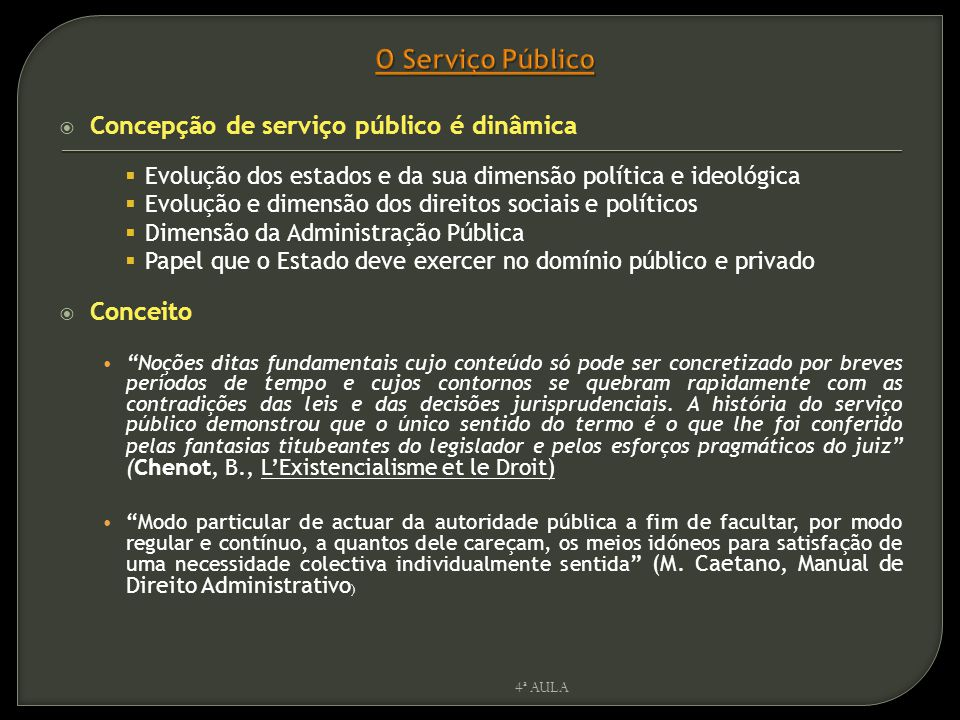 O Serviço Público Concepção de serviço público é dinâmica Conceito