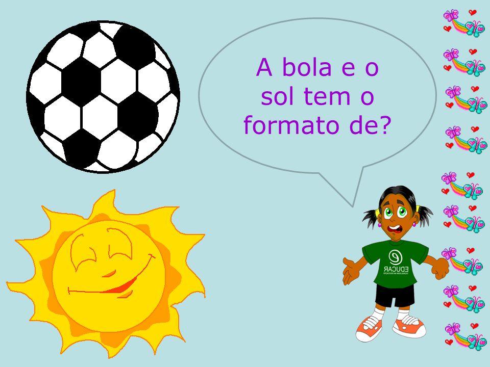 A bola e o sol tem o formato de