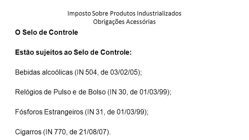 Imposto Sobre Produtos Industrializados Obrigações Acessórias
