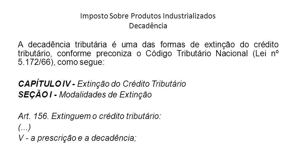 Imposto Sobre Produtos Industrializados Decadência