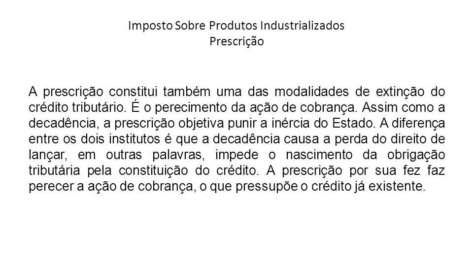 Imposto Sobre Produtos Industrializados Prescrição