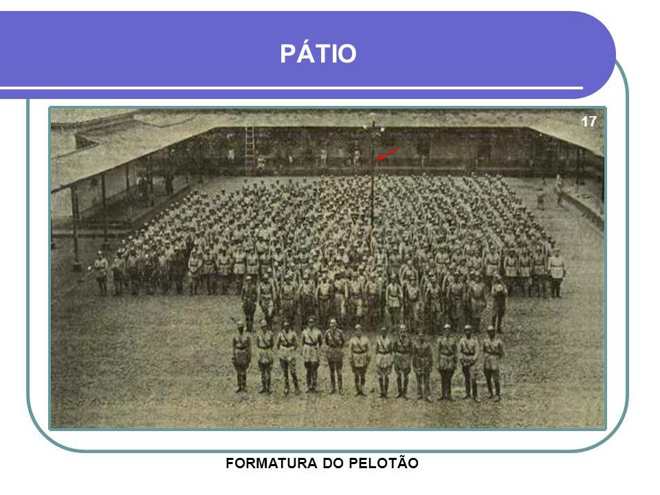 PÁTIO 17 FORMATURA DO PELOTÃO