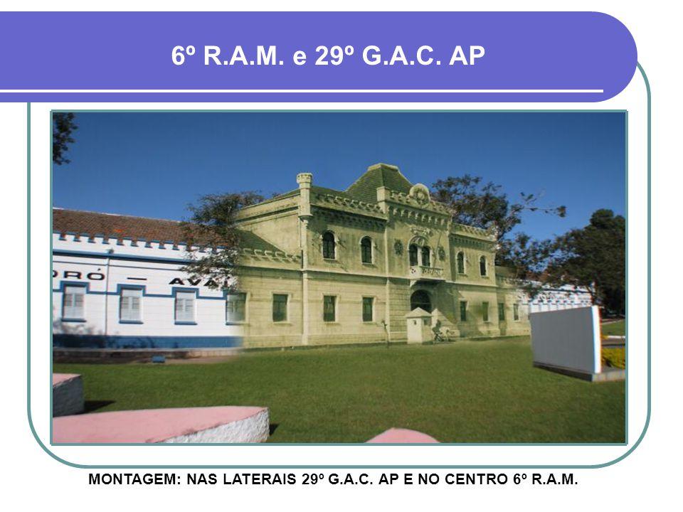 MONTAGEM: NAS LATERAIS 29º G.A.C. AP E NO CENTRO 6º R.A.M.