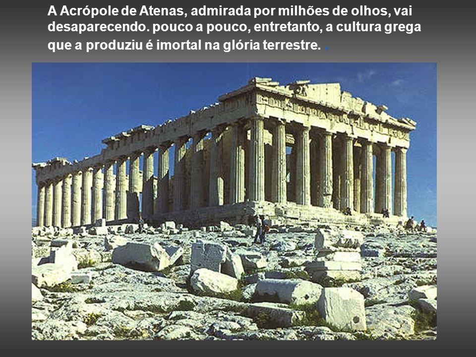 A Acrópole de Atenas, admirada por milhões de olhos, vai desaparecendo