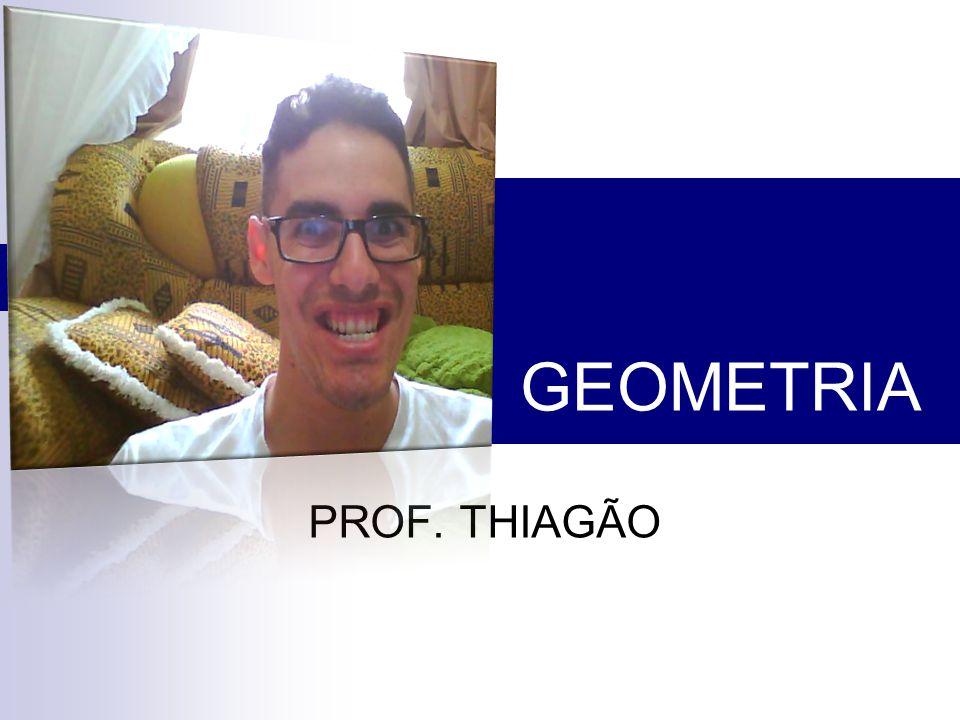 GEOMETRIA PROF. THIAGÃO