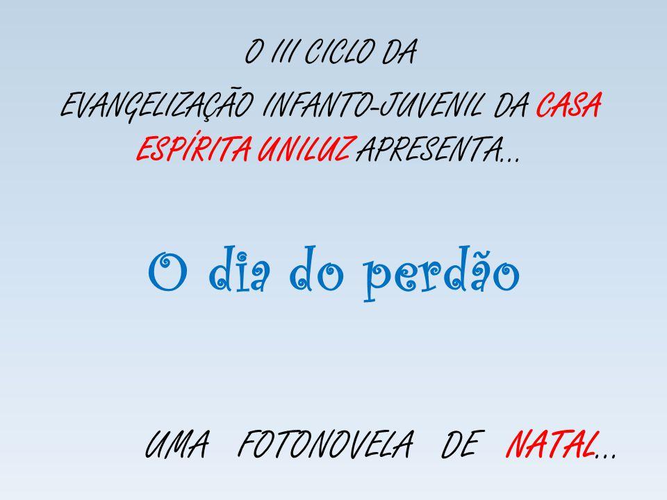 O dia do perdão UMA FOTONOVELA DE NATAL... O III CICLO DA