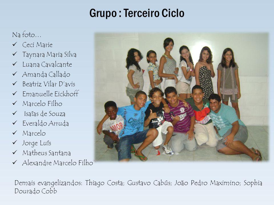 Grupo : Terceiro Ciclo Na foto… Ceci Marie Taynara Maria Silva
