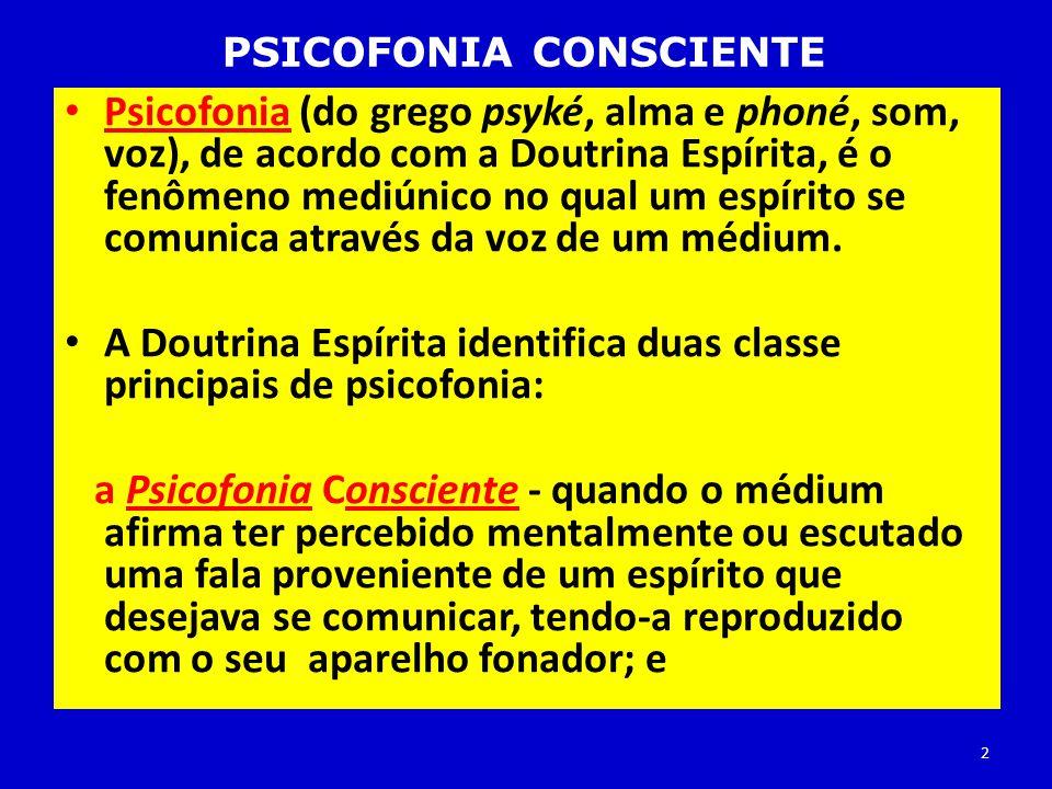 A Doutrina Espírita identifica duas classe principais de psicofonia: