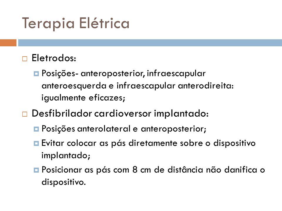 Terapia Elétrica Eletrodos: Desfibrilador cardioversor implantado:
