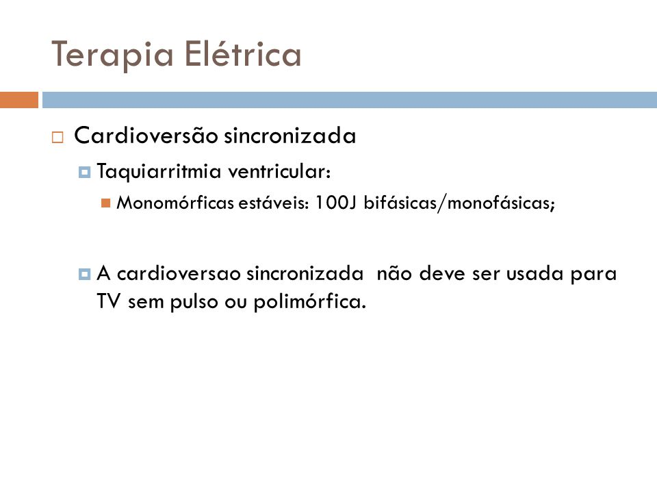 Terapia Elétrica Cardioversão sincronizada Taquiarritmia ventricular:
