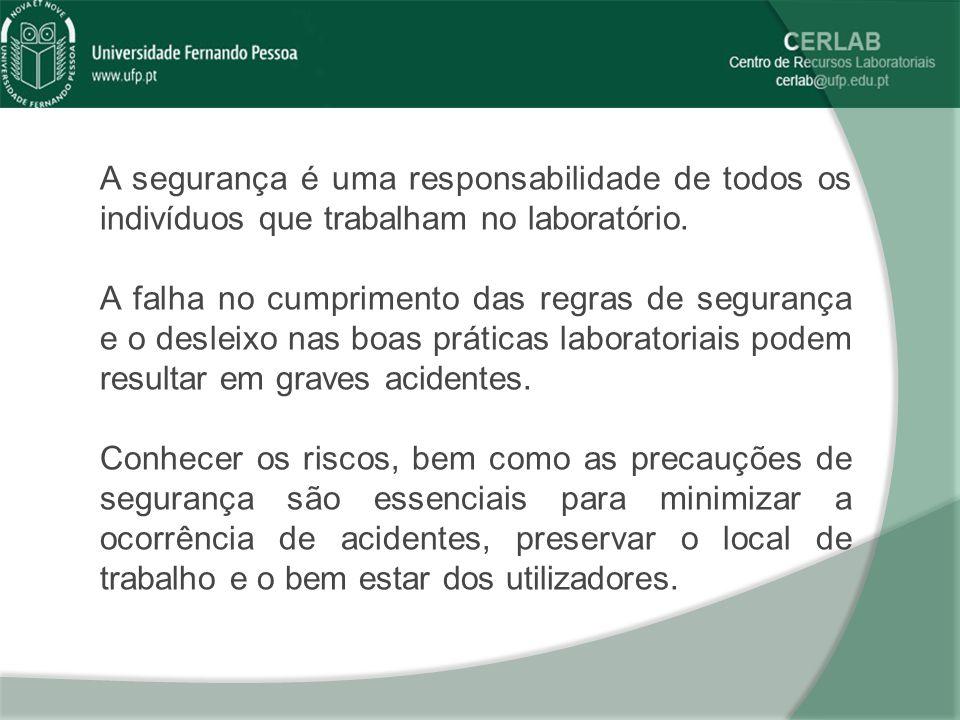 A segurança é uma responsabilidade de todos os indivíduos que trabalham no laboratório.