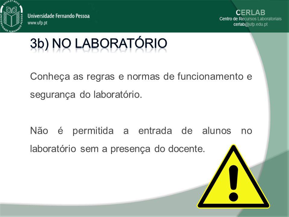3b) No laboratório Conheça as regras e normas de funcionamento e segurança do laboratório.