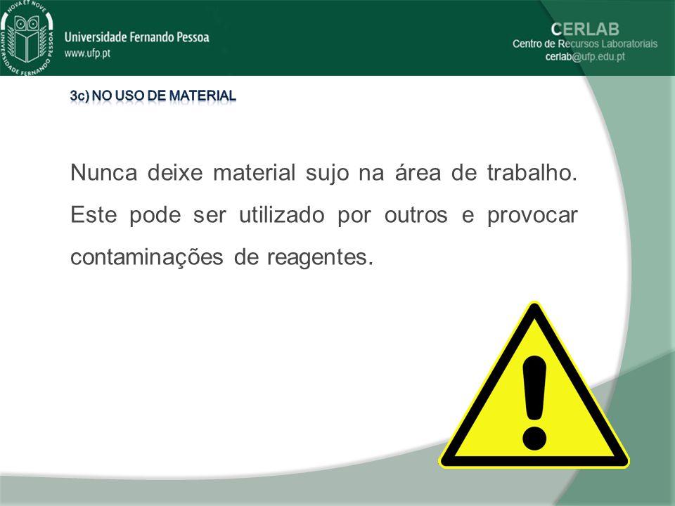 3c) No uso de material Nunca deixe material sujo na área de trabalho.