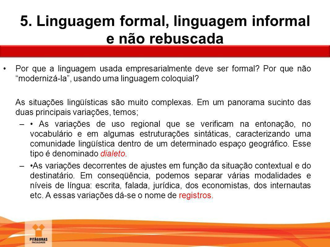 5. Linguagem formal, linguagem informal e não rebuscada