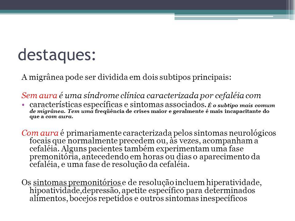 destaques: A migrânea pode ser dividida em dois subtipos principais: