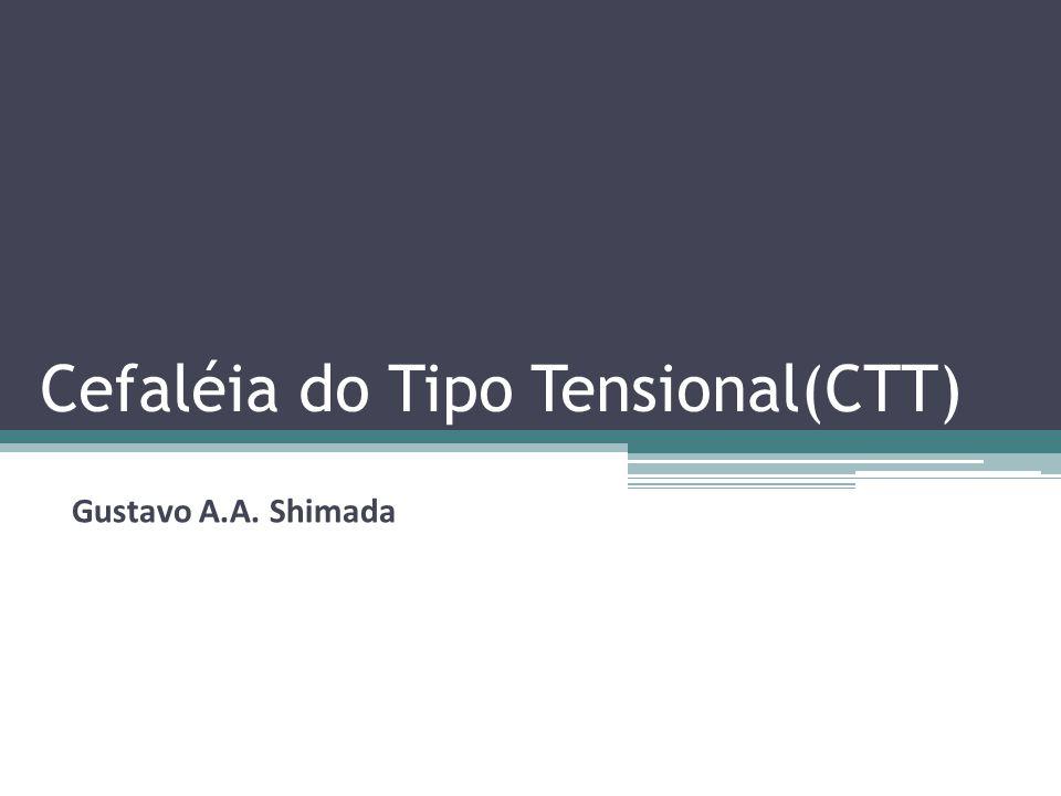 Cefaléia do Tipo Tensional(CTT)