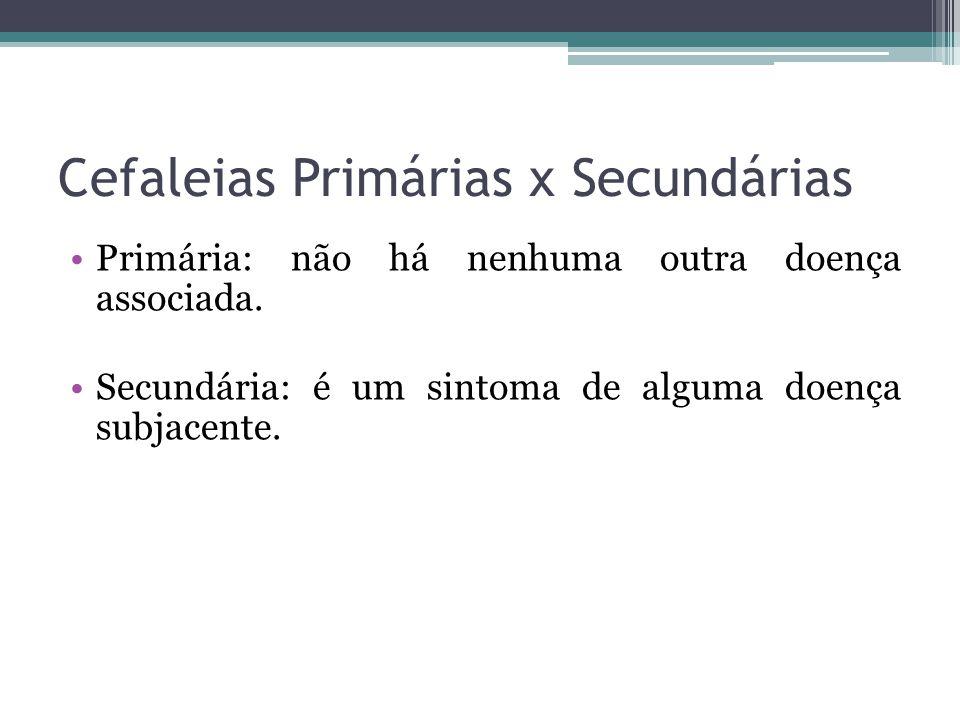 Cefaleias Primárias x Secundárias