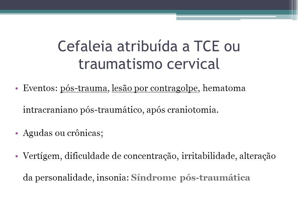 Cefaleia atribuída a TCE ou traumatismo cervical