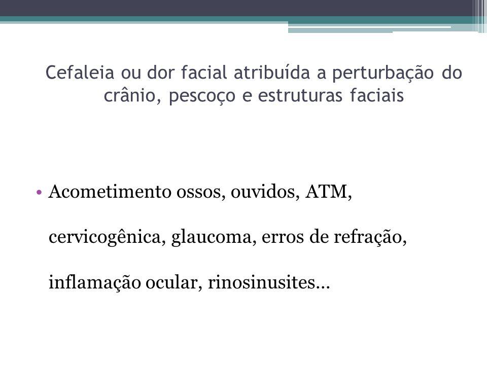 Cefaleia ou dor facial atribuída a perturbação do crânio, pescoço e estruturas faciais
