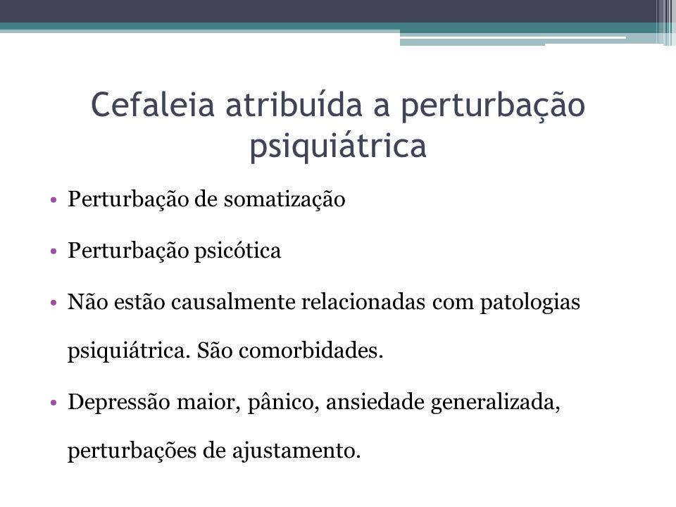 Cefaleia atribuída a perturbação psiquiátrica