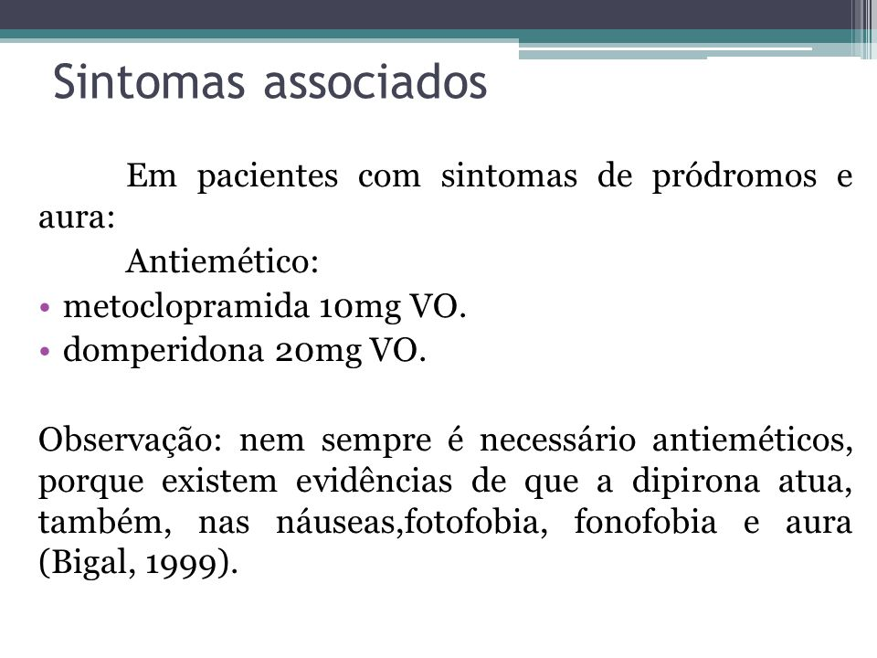 Sintomas associados Em pacientes com sintomas de pródromos e aura: