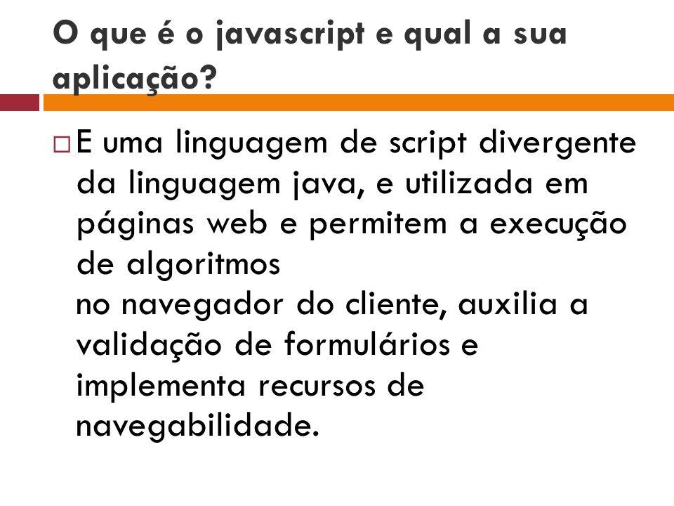 O que é o javascript e qual a sua aplicação