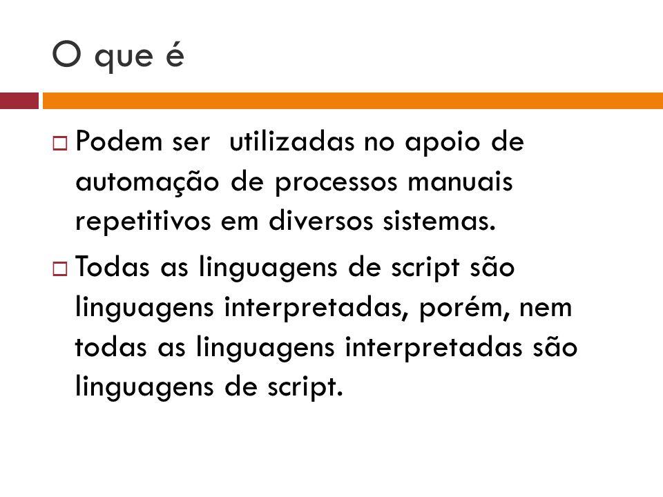 O que é Podem ser utilizadas no apoio de automação de processos manuais repetitivos em diversos sistemas.