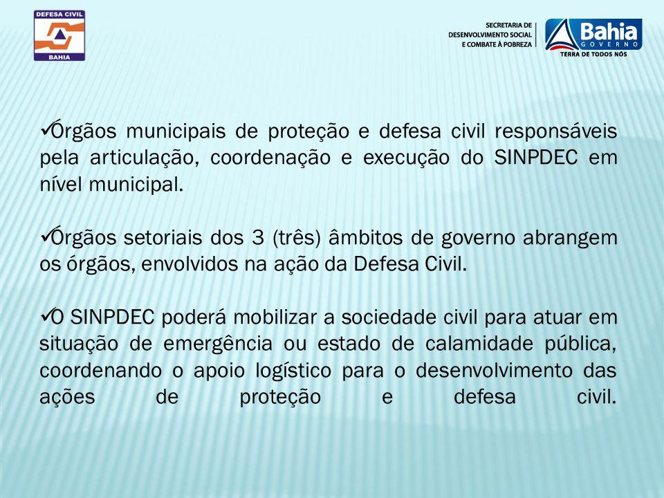 Órgãos municipais de proteção e defesa civil responsáveis pela articulação, coordenação e execução do SINPDEC em nível municipal.