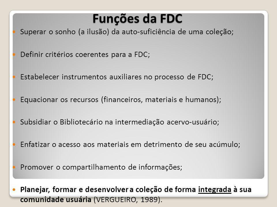 Funções da FDC Superar o sonho (a ilusão) da auto-suficiência de uma coleção; Definir critérios coerentes para a FDC;