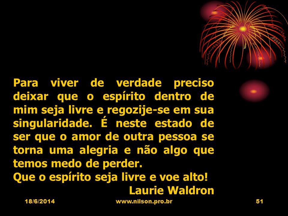 Que o espírito seja livre e voe alto! Laurie Waldron
