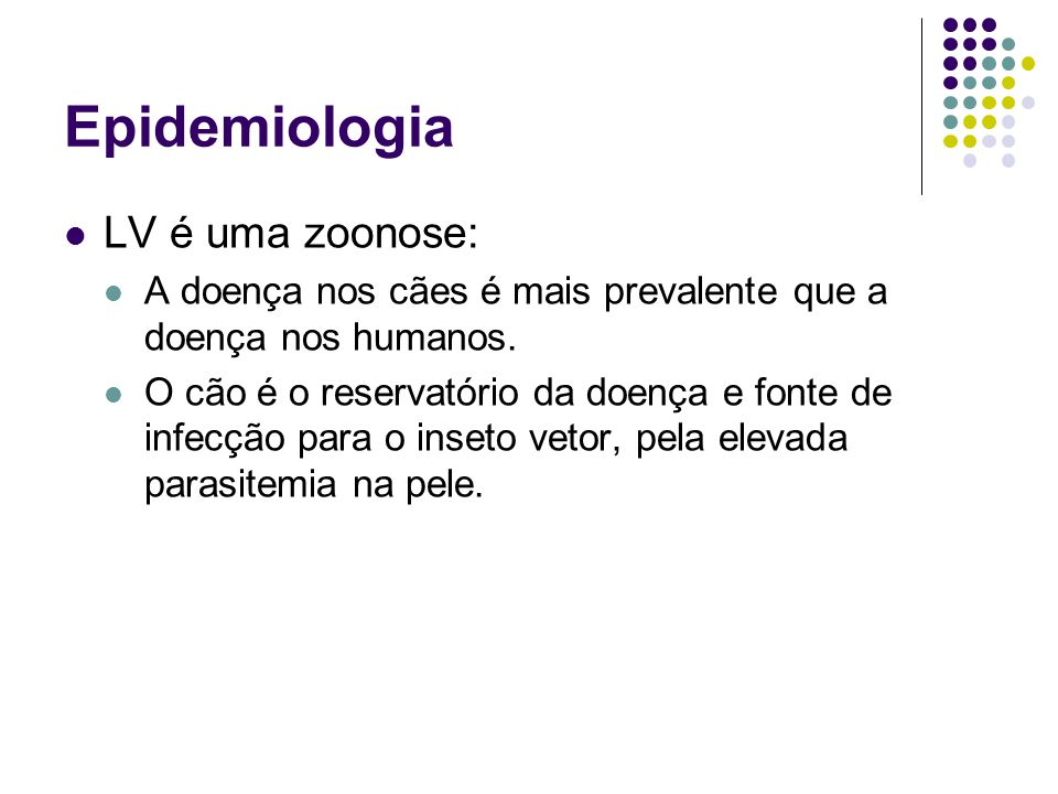 Epidemiologia LV é uma zoonose: