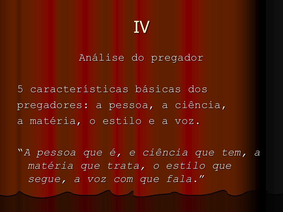 IV Análise do pregador 5 características básicas dos