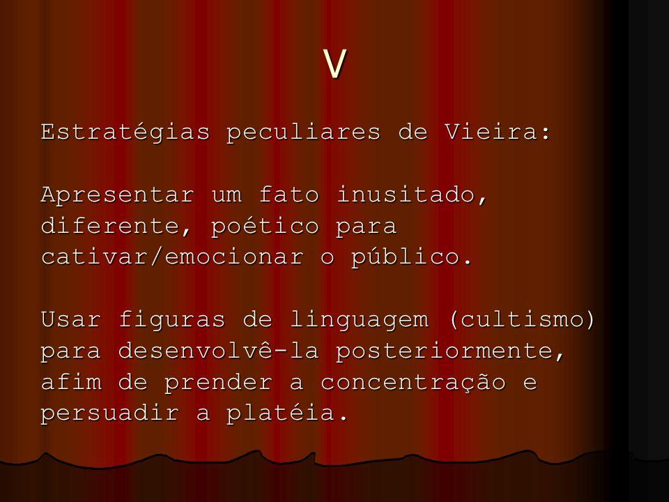 V Estratégias peculiares de Vieira: Apresentar um fato inusitado,