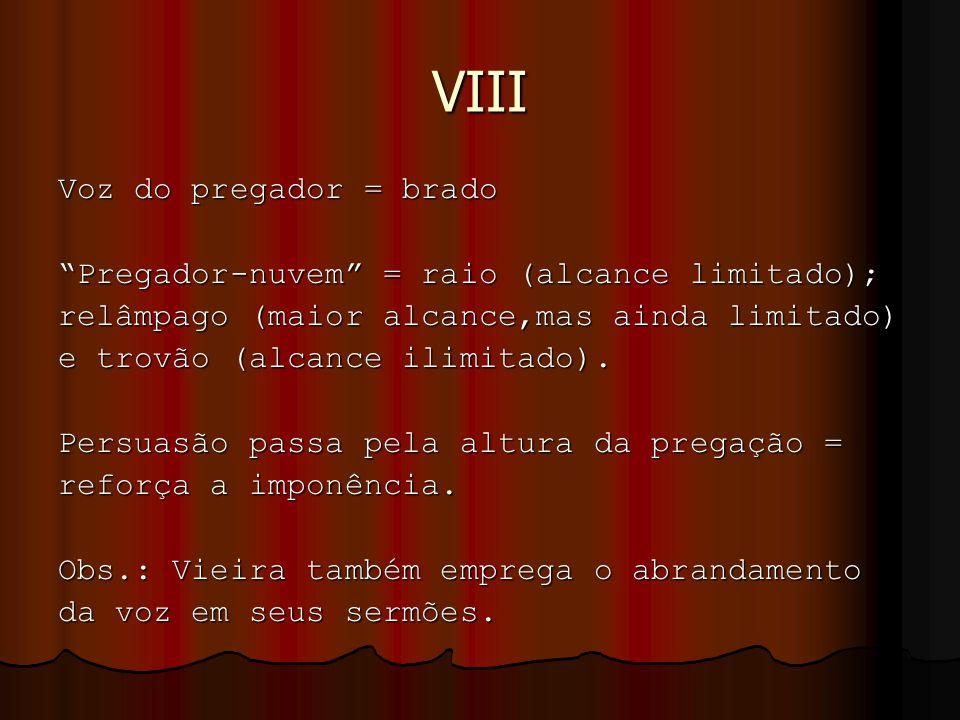 VIII Voz do pregador = brado