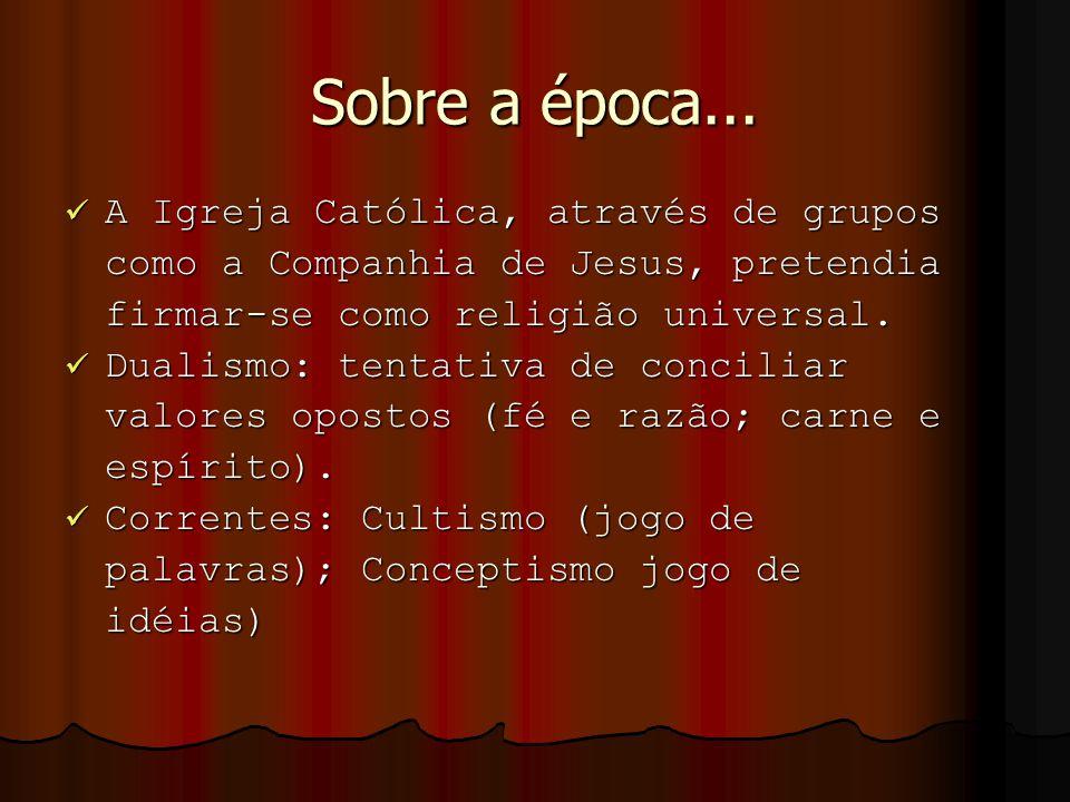 Sobre a época... A Igreja Católica, através de grupos
